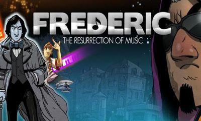 Frederic: Resurrection ofMusic